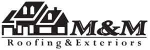 M&M ROOFING AND EXTERIORS